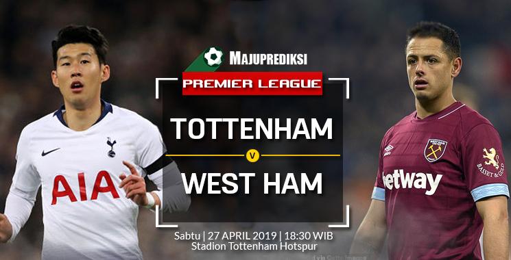 Prediksi Tottenham Hotspur Vs West Ham United 27 April 2019