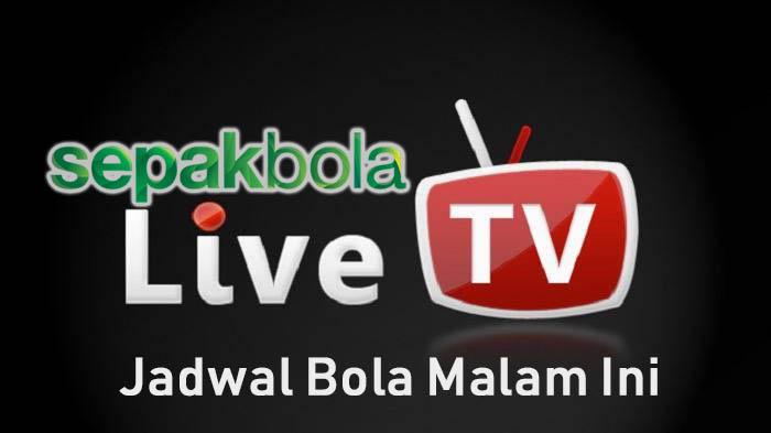 Jadwal Bola Malam Ini, Siaran TV Online Bola