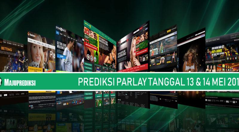 PREDIKSI PARLAY TANGGAL 13 & 14 MEI 2019
