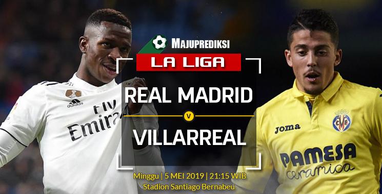 Prediksi Bola Real Madrid vs Villarreal 05 Mei 2019