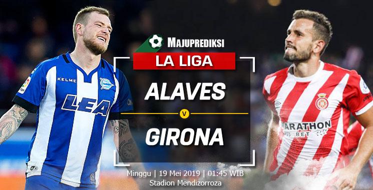 Prediksi Deportivo Alaves vs Girona 19 Mei 2019