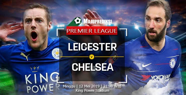 Prediksi Leicester City vs Chelsea 12 Mei 2019