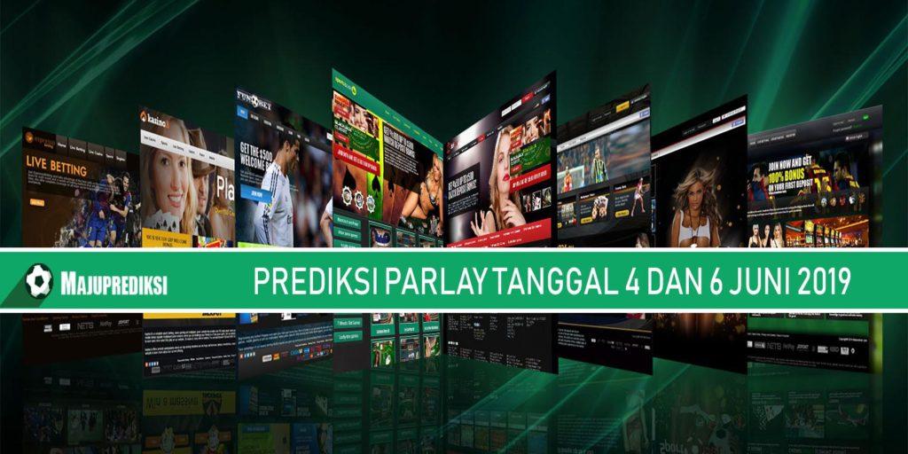 Prediksi Parlay 04 Dan 06 Juni 2019