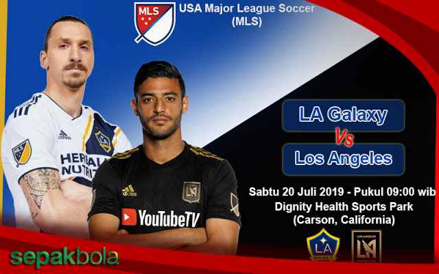 Prediksi Bola LA Galaxy vs Los Angeles 20 Juli 2019 MLS - Majuprediksi