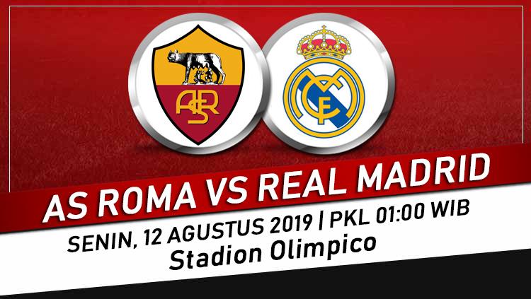 Prediksi Skor Bola AS Roma vs Real Madrid 12 Agustus 2019