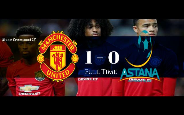 Hasil Pertandingan Manchester United vs Astana: Skor Akhir 1-0