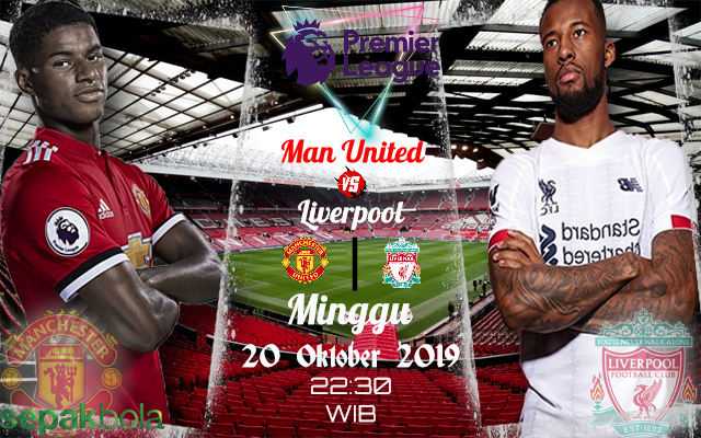 Prediksi Skor Bola Manchester United vs Liverpool 20 Oktober 2019