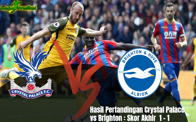 Hasil Pertandingan Crystal Palace vs Brighton : Skor Akhir 1 - 1