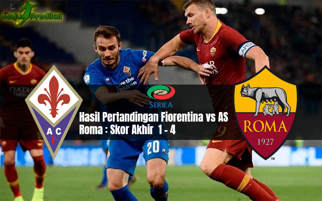 Hasil Pertandingan Fiorentina vs AS Roma : Skor Akhir 1 - 4